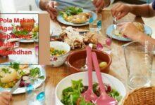 Pola Makan Agar Tetap Sehat Saat Bulan Ramadhan
